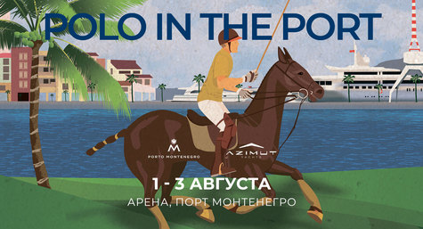 Polo in the Port comes to Porto Montenegro!